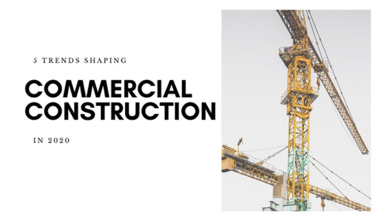 5 Trends Shaping Commercial Construction in 2020